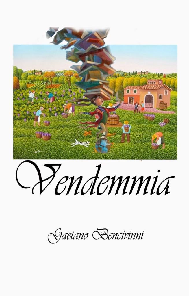 Vendemmia, di Gaetano Bencivinni