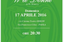 """""""W le donne"""": domenica 17 al Teatro Odeon di Paola"""
