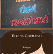 Mae'…devi resistere! La presentazione del libro di Elgina Cocilovo