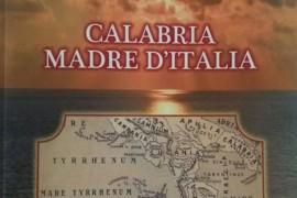 """""""Calabria madre d'Italia"""": il nuovo libro di Giovanni Forestiero"""