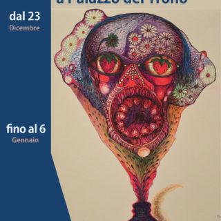 """""""Mostri e Fiori"""": disegni in mostra, a Palazzo del Trono"""